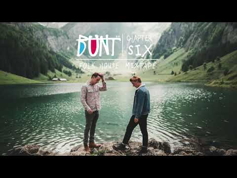 BUNT. - Folk House Mixtape Chapter 6