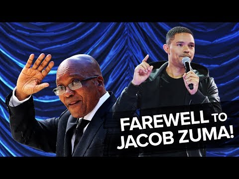 Bidding Farewell To Jacob Zuma! - TREVOR NOAH (compilation f
