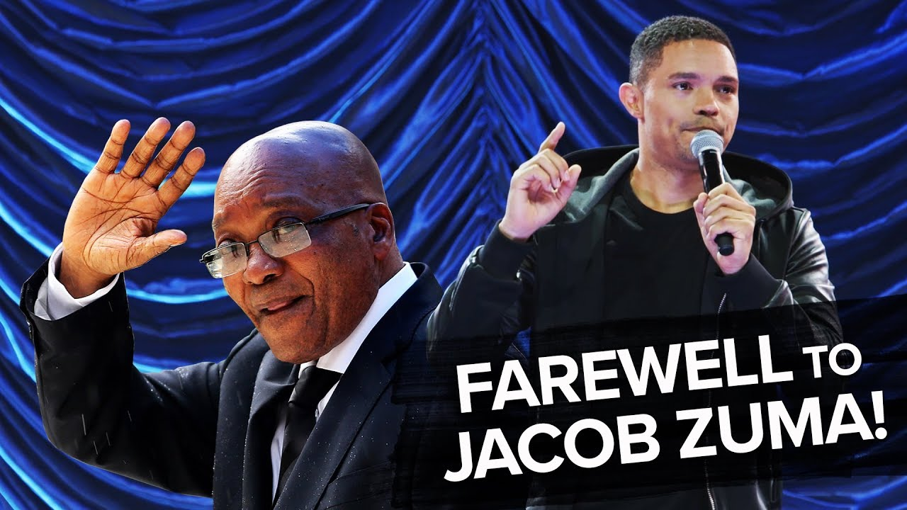 Bidding Farewell To Jacob Zuma! 