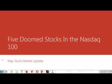 Stock Market Update For May - Five Doomed Nasdaq Stocks