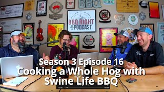 Cooking a Whole Hog with Swine Life BBQ – Season 3: Episode 16