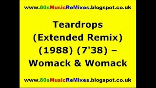 Teardrops (Extended Remix) - Womack & Womack | 80s Dance Music | 80s Club Music | 80s Club Mixes