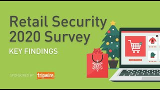 Tripwire Retail Security 2020 Survey: Key Findings
