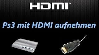 Ps3 über HDMI aufnehmen (Tutorial)