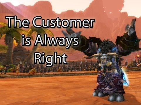 The Customer is Always Right by Wowcrendor (WoW Machinima)