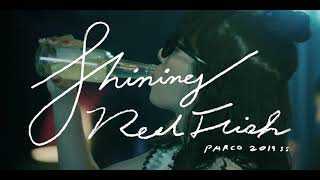【PARCO】2019SS|SHINING RED FISH 予告編