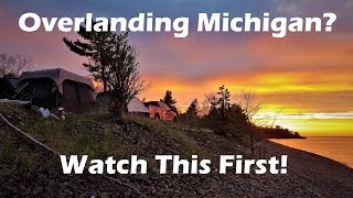 Trip Tips - Overlanding Michigan's Upper Peninsula? Watch This First!