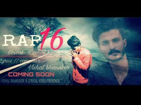RAP_16_ (SIXTEEN) - By - Kushal Kumar  Ft. Vishal Bhanuker