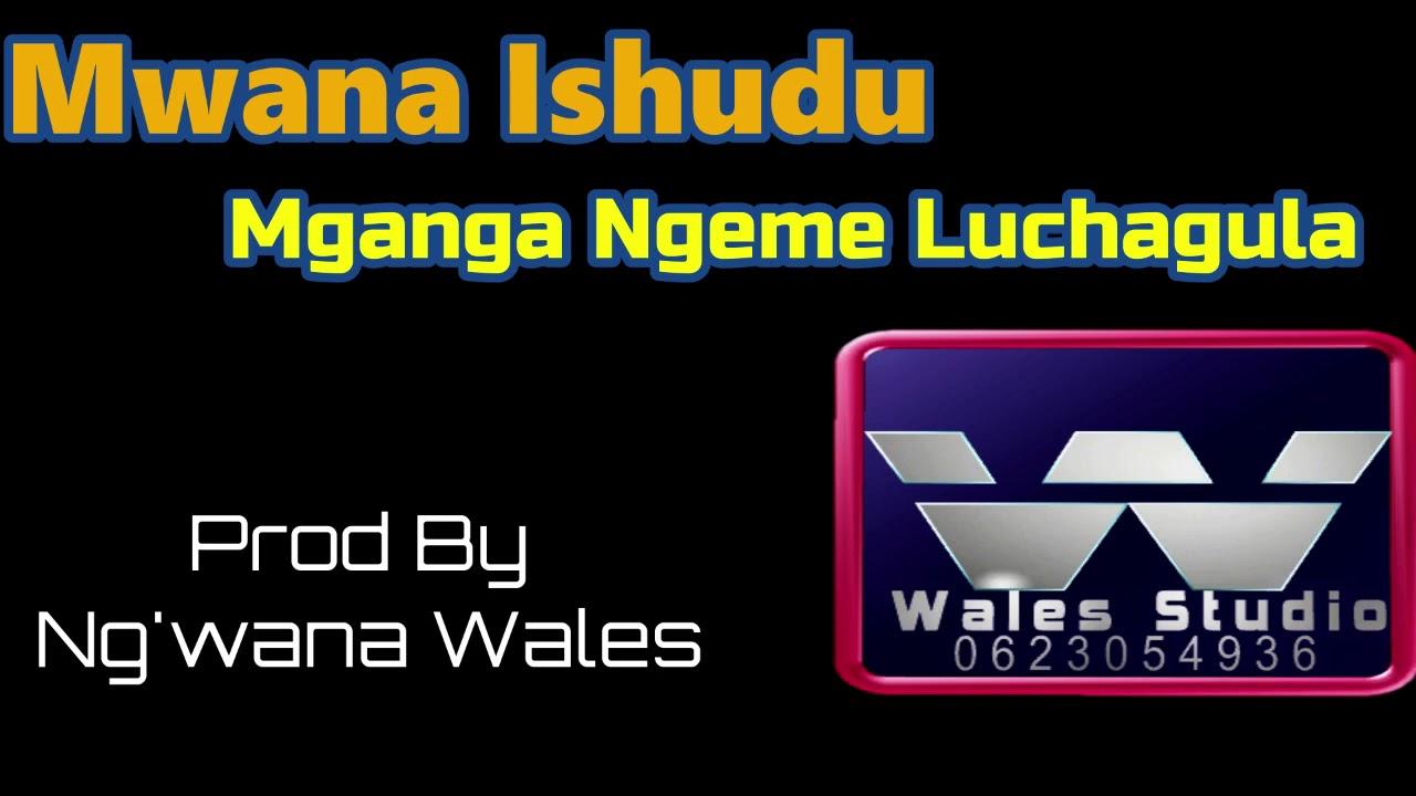 Download Ng'wana Ishudu -Mganga Ngeme Luchagula - (Prod By Wales Studio)