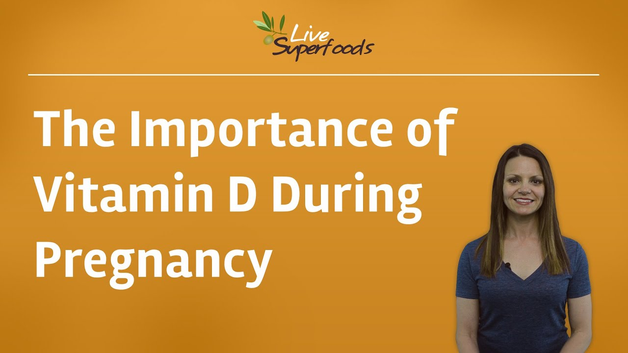 The Importance of Vitamin D During Pregnancy