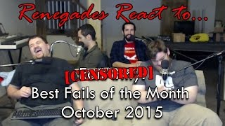 Renegades React to... [CENSORED] - Best Fails of the Month October 2015