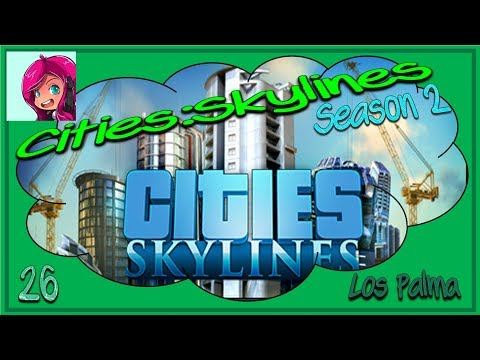 Voiceless Crafty ~~ Los Palma  | Cities:Skylines | Green Cities DLC | Ep 26 |