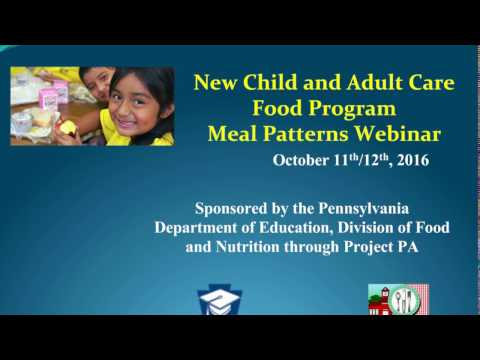 New Child and Adult Care Food Program Meal Patterns Webinar | October 2016