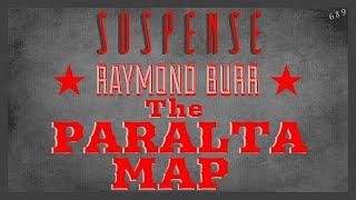 "RAYMOND BURR Goes Treasure Hunting! • ""The Paralta Map"" • SUSPENSE Radio Classic Episode"
