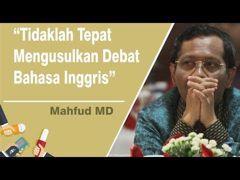 Koalisi Prabowo-Sandi Usul Debat Berbahasa Inggris Di Pilpres 2019, Mahfud MD: Tidaklah Tepat