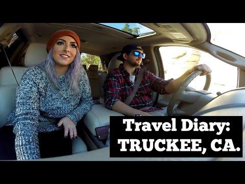 Travel Diary: TRUCKEE, CA