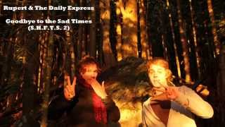 Goodbye to The Sad Times (S.H.F.T.S. 2) - Rupert & The Daily Express