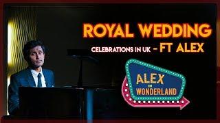Royal Wedding Celebrations in UK -  Show Promo - Ft ALEX