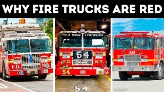 That's Why Fire Trucks Are Red