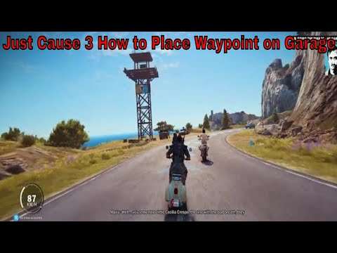 Just Cause 3 How to Place Waypoint on Garage