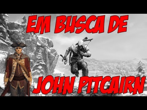 Assassin's Creed 3 - Em busca de John Pitcairn