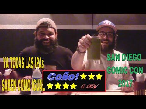 COÑO El Show 19-Ya algunas IPAs me saben iguales! San Diego COMIC-CON