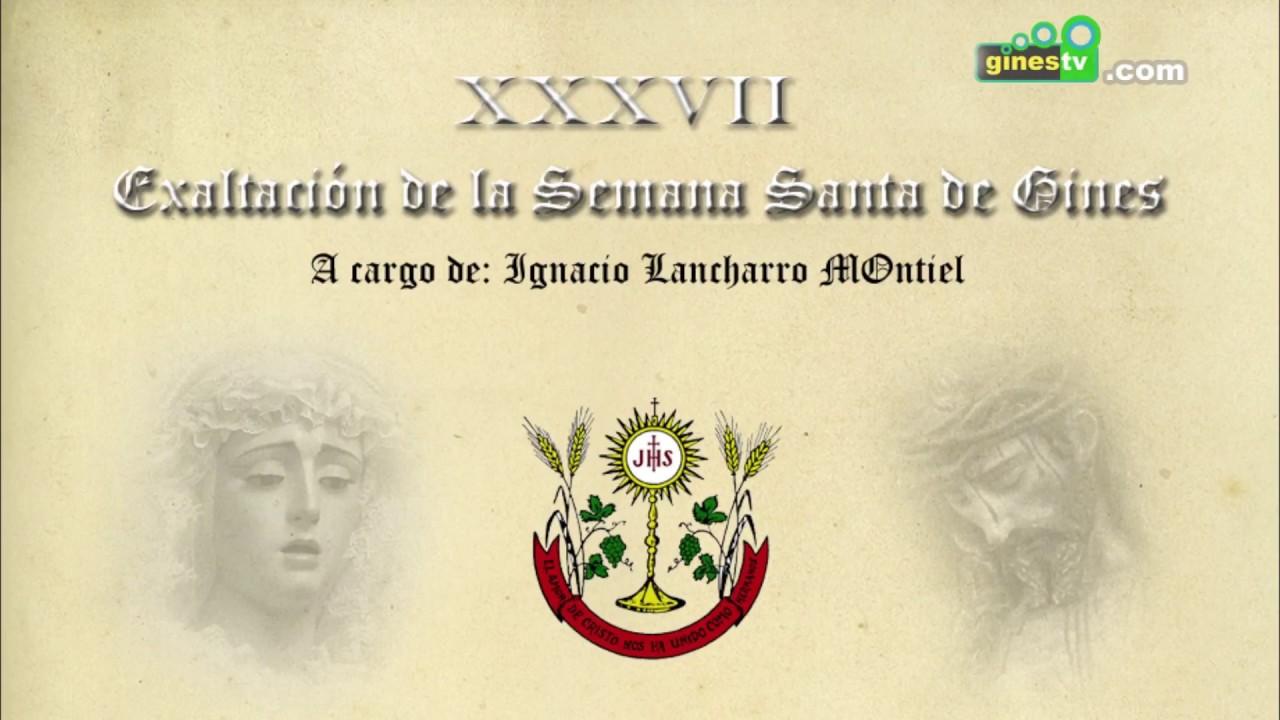 Exaltación de la Semana Santa de Gines 2018, a cargo de Ignacio Lancharro Montiel