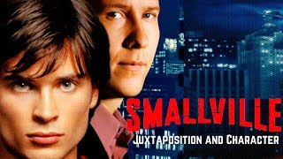 Smallville: Juxtaposition and Character