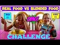 REAL FOOD vs BLENDED FOOD CHALLENGE - Magic Box Toys Collector