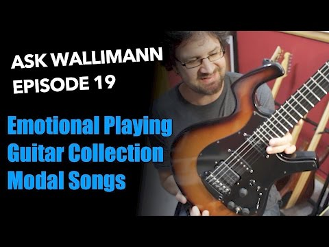 Emotional playing, Guitar tour, Modes in songs - Ask Wallimann #19