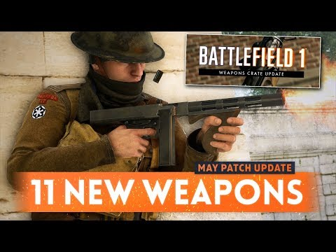 11 *NEW* WEAPONS ADDED With May Patch Update! - Battlefield 1 Weapon Crate DLC (Thompson SMG)