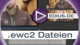 EDIUS Podcast - ewc2 Dateien