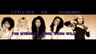Little Mix VS Madonna - The Wings Of A Girl Gone Wild (Mirko Martis DJ Mash-Up)