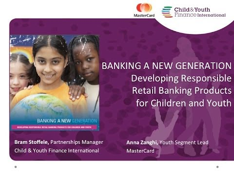 "Webinar 17/03/2014: CYFI - MasterCard Worldwide - ""Banking a New Generation, Developing..."""