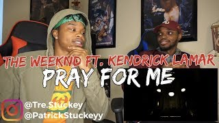 The Weeknd, Kendrick Lamar - Pray For Me  - REACTION