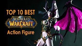 Top 10 World of Warcraft Best Action Figures