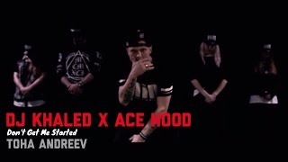 DJ Khaled x ACE HOOD x Toha Andreev - Don
