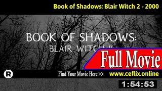 Book of Shadows: Blair Witch 2 (2000) Full Movie Online