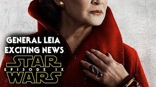 Star Wars Episode 9 Exciting News Of General Leia! (Carrie Fisher)