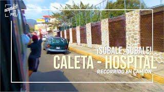¡SÚBALE! CALETA - HOSPITAL: RECORRIDO EN CAMIÓN // #AcapulcoEnLaPiel #AcapulcoEnCamión