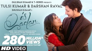 Is Qadar By Tulsi Kumar And Darshan Raval HD.mp4