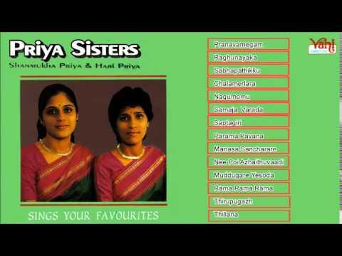 CARNATIC VOCAL   PRIYA SISTERS   HARI PRIYA   SHANMUKHA PRIYA   JUKEBOX