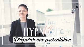 HYPNOSE  - Préparer une présentation (20 min)