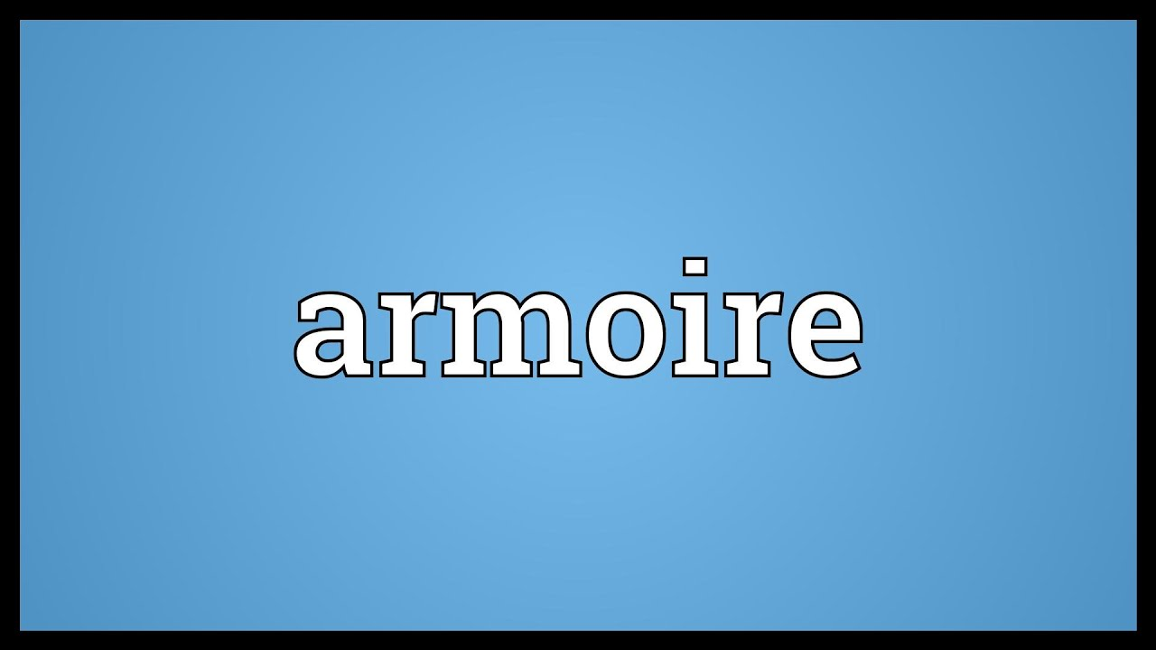 Armoire Meaning Youtube