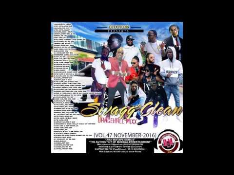 DJ DOTCOM SWAGG & CLEAN DANCEHALL MIX VOL 47 NOVEMBER   2016