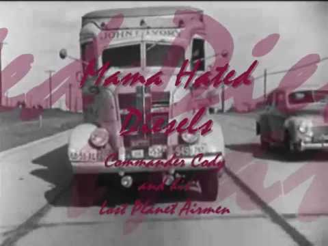 Mama Hated Diesels__Commander Cody and his Lost Planet Airmen.wmv