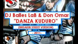DJ Balles LaB & Don Omar - Danza Kuduro (Breakin street version).wmv