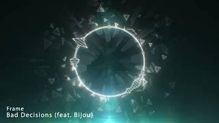 Frame Bad Decisions Feat Bijou