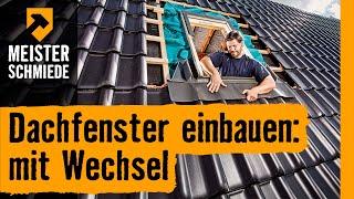 Dachfenster einbauen: mit Wechsel | HORNBACH Meisterschmiede