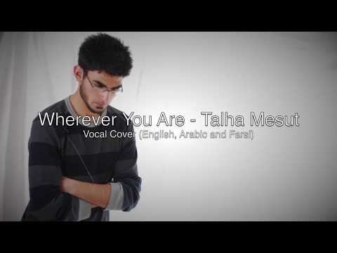 Wherever You Are - Sami Yusuf (Vocal Cover) - English | Arabic | Persian